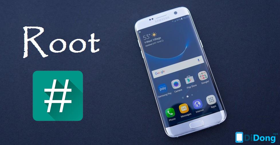 Root Samsung Galaxy S7 và S7 edge trên Android 6.0.1