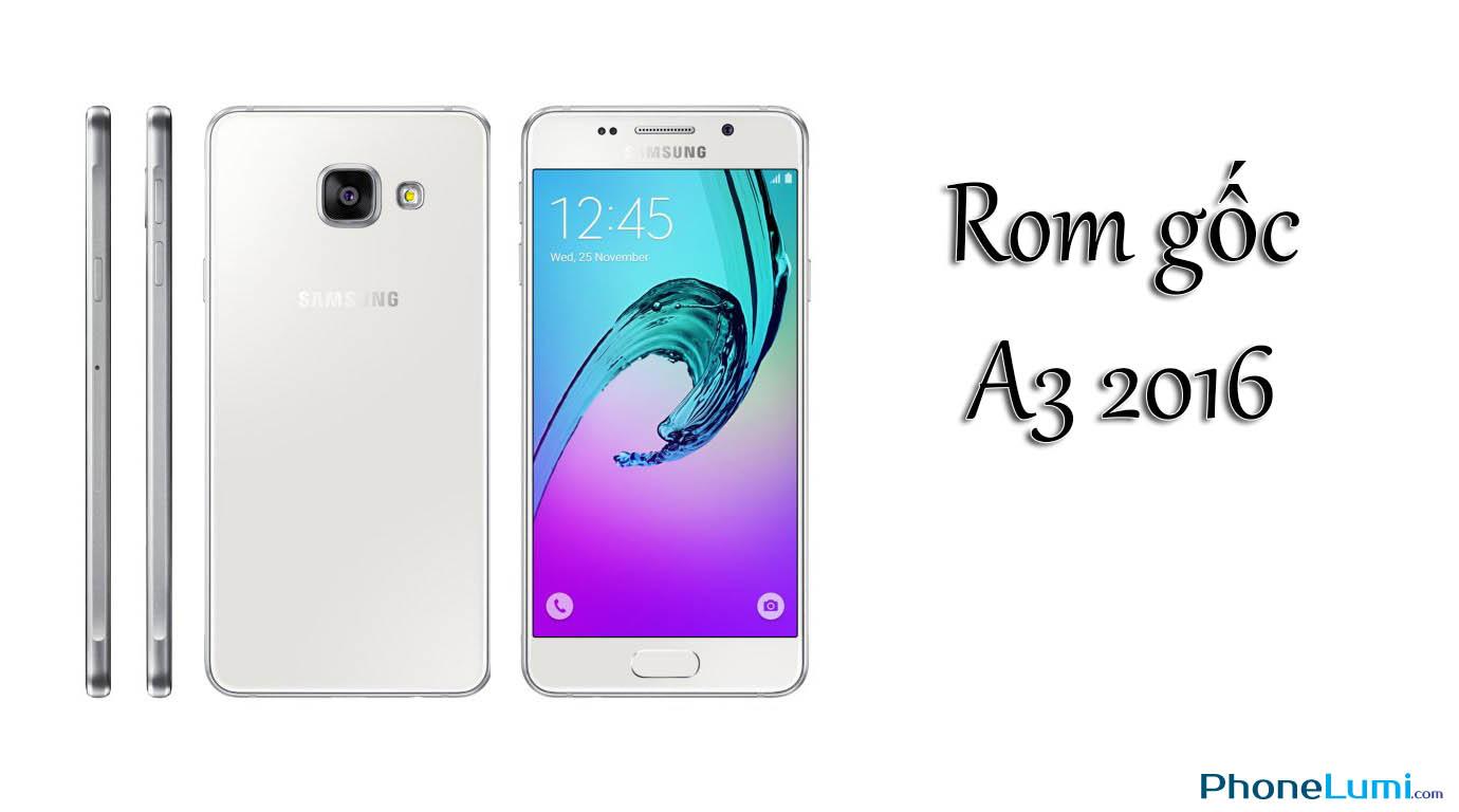 Rom gốc Samsung Galaxy A3 2016 SM-A310F
