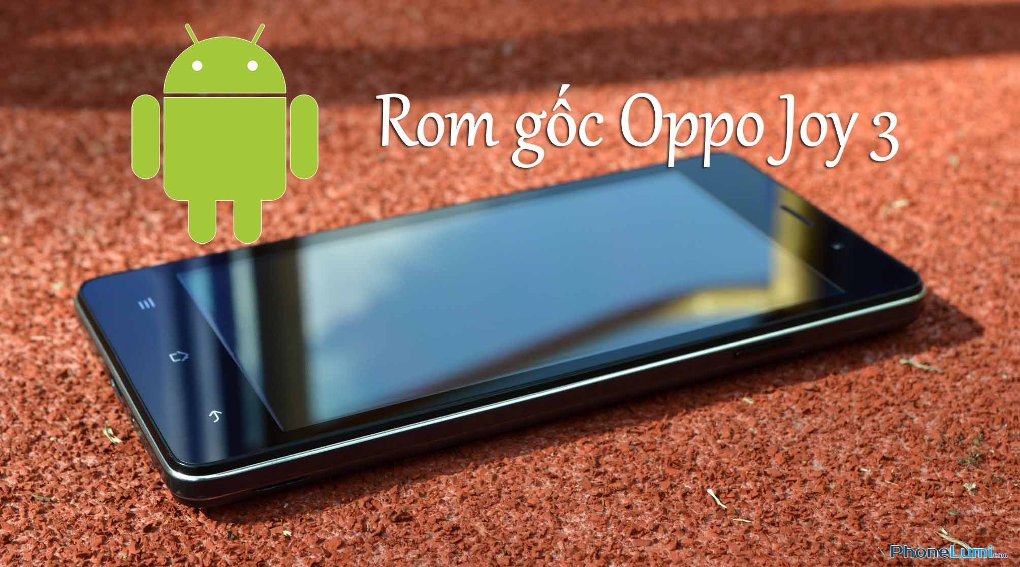 Rom gốc Oppo Joy 3 A11W