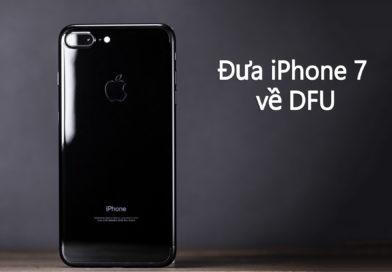 Cách reset và đưa iPhone 7 về DFU mode nhanh nhất