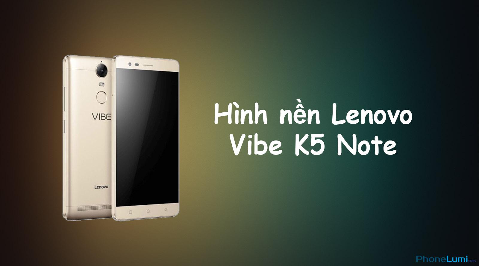 Hình nền chính thức của Lenovo Vibe K5 Note